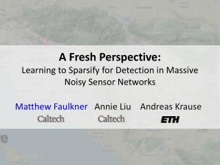 A Fresh Perspective: Learning to  Sparsify  for Detection in Massive Noisy Sensor Networks