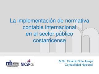 La implementación de normativa contable internacional  en el sector público costarricense