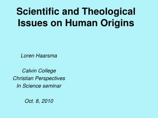 Scientific and Theological Issues on Human Origins
