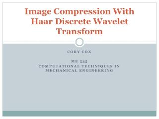 Image Compression With  Haar  Discrete Wavelet Transform