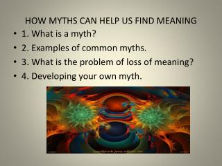 HOW MYTHS CAN HELP US FIND MEANING