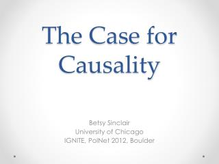 The Case for Causality