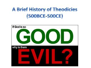 A Brief History of Theodicies (500BCE-500CE)
