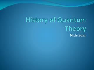 History of Quantum Theory