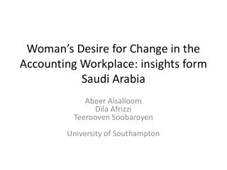 Woman's Desire for Change in the Accounting Workplace: insights form Saudi Arabia