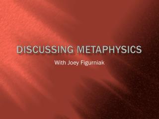 Discussing Metaphysics