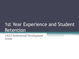 1st Year Experience and Student Retention