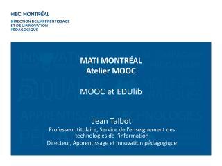 Jean Talbot Professeur titulaire , Service de  l'enseignement  des technologies de  l'information