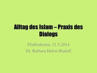 Alltag des Islam – Praxis des Dialogs