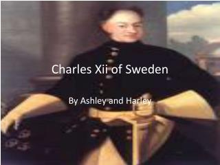 Charles Xii of  S weden