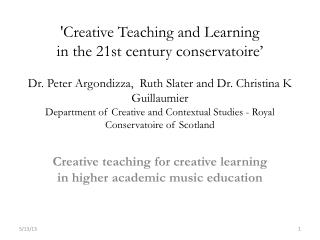 Creative teaching for creative learning in higher academic music education