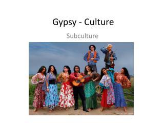 Gypsy - Culture