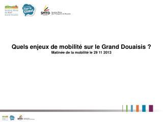 Quels enjeux de mobilité sur le Grand Douaisis ? Matinée de la mobilité le 29 11 2013