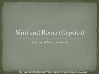 Sinti  and Roma (Gypsies)