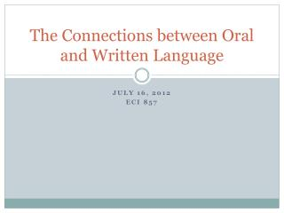 The Connections  between Oral and Written  Language