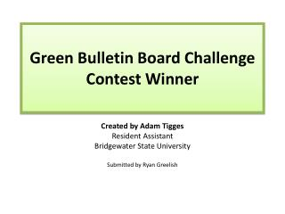 Green Bulletin Board Challenge  Contest Winner