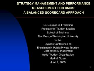 STRATEGY MANAGEMENT AND PERFORMANCE MEASUREMENT FOR DMOS: A ...