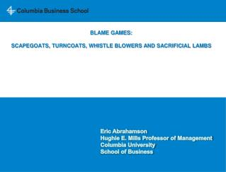 Blame games:  Scapegoats, Turncoats, whistle blowers and sacrificial lambs