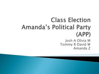Class Election Amanda�s Political Party (APP)