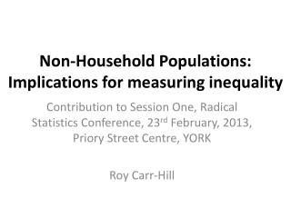 Non-Household Populations: Implications for measuring inequality