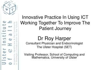 Innovative Practice In Using ICT Working Together To Improve The Patient Journey