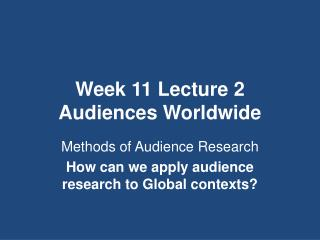 Week 11 Lecture 2 Audiences Worldwide