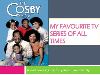 My  Favourite  TV Series of All Times