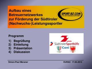 Aufbau eines  Betreuernetzwerkes  zur Förderung der Südtiroler  (Nachwuchs-)Leistungssportler