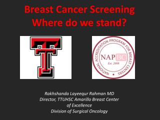 Breast Cancer Screening Where do we stand? Rakhshanda Layeequr  Rahman  MD