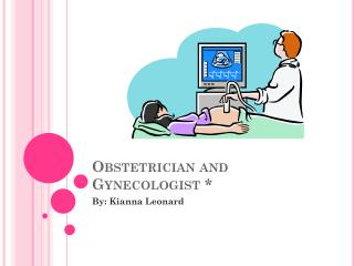 Obstetrician and Gynecologist *