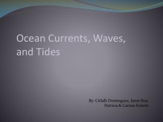 Ocean Currents, Waves, and Tides