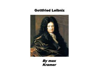 G ottfried Leibniz