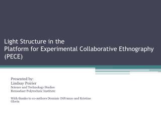 Light Structure in the  Platform for Experimental Collaborative Ethnography (PECE)