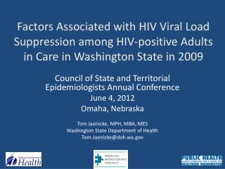 Council of State and Territorial Epidemiologists Annual Conference June 4, 2012 Omaha, Nebraska