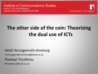 The other side of the coin: Theorizing the dual use of ICTs Heidi Herzogenrath-Amelung