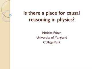Is there a place for causal reasoning in physics?