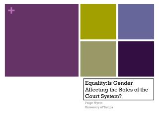Equality:Is  Gender Affecting the Roles of the Court System?
