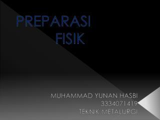 PREPARASI FISIK