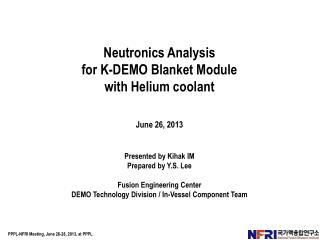 Neutronics  Analysis  for K-DEMO Blanket Module  w ith Helium coolant