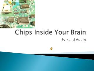 Chips Inside Your Brain