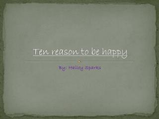 Ten reason to be happy