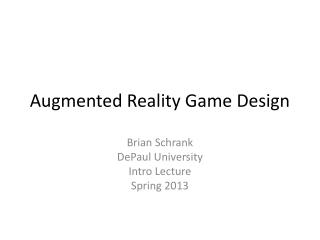 Augmented Reality Game Design