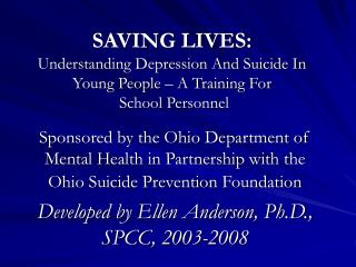 SAVING LIVES: Understanding Depression And Suicide In Young People   A Training For  School Personnel