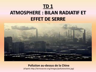 TD 1  ATMOSPHERE : BILAN RADIATIF ET EFFET DE SERRE