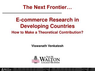 The Next Frontier… E-commerce Research in  Developing Countries