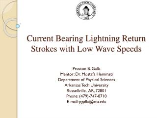 Current Bearing Lightning Return Strokes with Low Wave Speeds