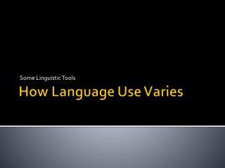 How Language Use Varies