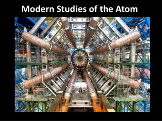 Modern Studies of the Atom