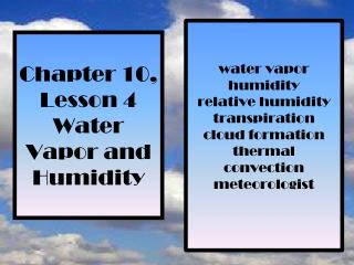 Chapter 10, Lesson 4 Water Vapor and Humidity