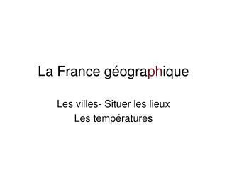 La France g ographique